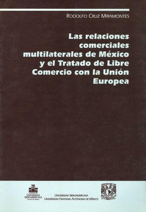 RELACIONES COMERCIALES MULTILATERALES DE MEXICO Y EL TRATADO DE LIBRE COMERCIO CON LA UNION EUROPA