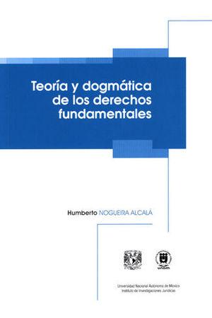 TEORÍA Y DOGMÁTICA DE LOS DERECHOS FUNDAMENTALES