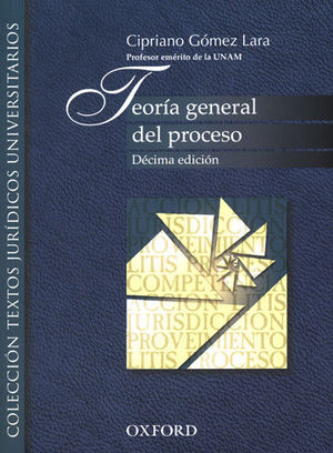 TEORÍA GENERAL DEL PROCESO. (DÉCIMA EDICIÓN)