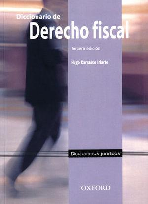 DICCIONARIO DE DERECHO FISCAL. TERCERA ED.