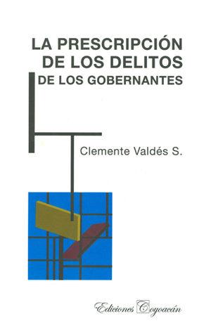 PRESCRIPCIÓN DE LOS DELITOS DE LOS GOBERNANTES, LA