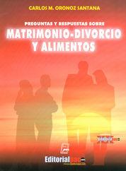 PREGUNTAS Y RESPUESTAS SOBRE MATRIMONIO-DIVORCIO Y ALIMENTOS