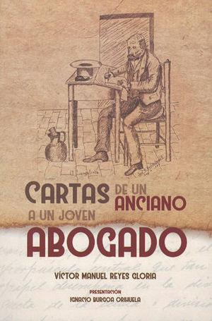 CARTAS DE UN ANCIANO A UN JOVEN ABOGADO