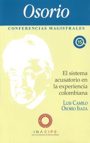 SISTEMA ACUSATORIO EN LA EXPERIENCIA COLOMBIANA, EL