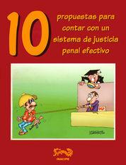 10 PROPUESTAS PARA CONTAR CON UN SISTEMA DE JUSTICIA PENAL EFECTIVO