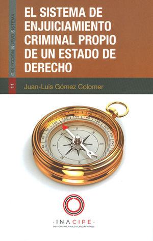 SISTEMA DE ENJUICIAMIENTO CRIMINAL PROPIO DE UN ESTADO DE DERECHO, EL