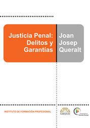 JUSTICIA PENAL: DELITOS Y GARANTÍAS