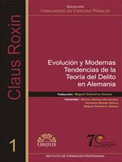 EVOLUCIÓN Y MODERNAS TENDENCIAS DE LA TEORÍA DEL DELITO EN ALEMANIA