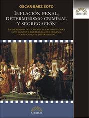 INFLACIÓN PENAL, DETERMINISMO CRIMINAL Y SEGREGACIÓN
