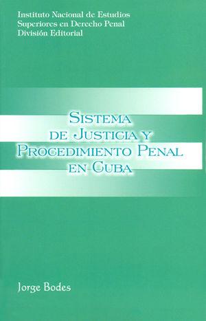 SISTEMA DE JUSTICIA Y PROCEDIMIENTO PENAL EN CUBA