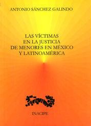 VÍCTIMAS EN LA JUSTICIA DE MENORES EN MÉXICO Y LATINOAMÉRICA, LAS