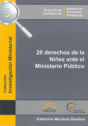 20 DERECHOS DE LA NIÑEZ ANTE EL MINISTERIO PÚBLICO