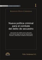 NUEVA POLÍTICA CRIMINAL PARA EL COMBATE DEL DELITO DE SECUESTRO