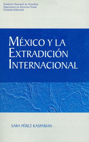 MEXICO Y LA EXTRADICION INTERNACIONAL