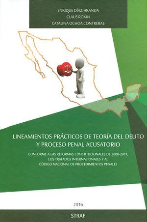 LINEAMIENTOS PRÁCTICOS DE TEORÍA DEL DELITO Y PROCESO PENAL ACUSATORIO