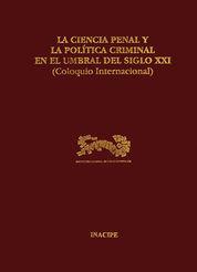 CIENCIA PENAL Y LA POLÍTICA CRIMINAL EN EL UMBRAL DEL SIGLO XXI, LA