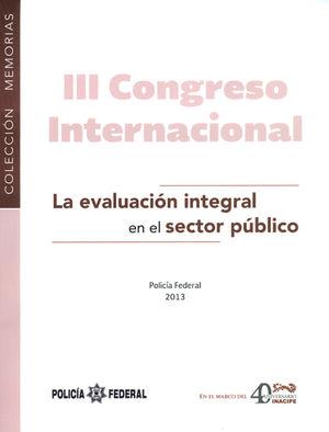 III CONGRESO INTERNACIONAL. LA EVALUACIÓN INTEGRAL EN EL SECTOR PÚBLICO