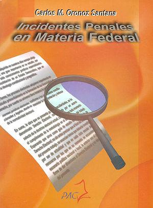 INCIDENTES PENALES EN MATERIA FEDERAL