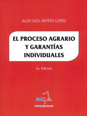 PROCESO AGRARIO Y GARANTÍAS INDIVIDUALES, EL. SEGUNDA EDICIÓN