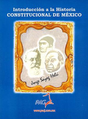 INTRODUCCIÓN A LA HISTORIA CONSTITUCIONAL DE MEXICO
