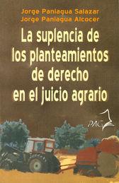 SUPLENCIA DE LOS PLANTEAMIENTOS DE DERECHO EN EL JUICIO AGRARIO, LA