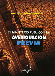 MINISTERIO PÚBLICO Y LA AVERIGUACIÓN PREVIA, EL