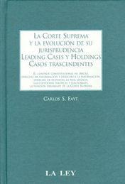 CORTE SUPREMA Y LA EVOLUCION DE SU JURISPRUDENCIA LEADING CASES Y HOLDINGS CASOS TANSCENDENTES LA