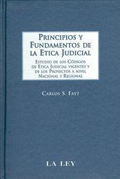 PRINCIPIOS Y FUNDAMENTOS DE LA ÉTICA JUDICIAL