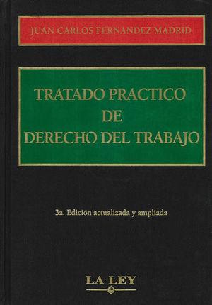 TRATADO PRÁCTICO DE DERECHO DEL TRABAJO (3 TOMOS)