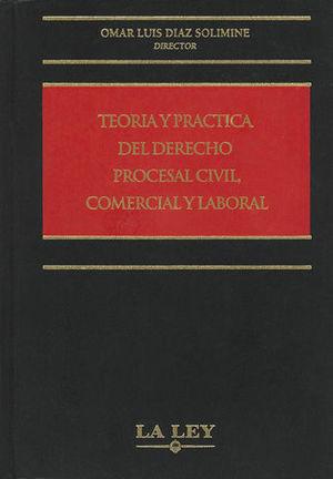 TEORÍA Y PRÁCTICA DEL DERECHO PROCESAL CIVIL, COMERCIAL Y LABORAL (3 TOMOS)