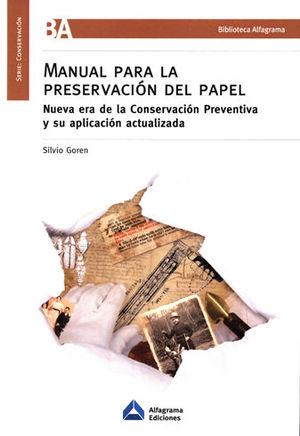 MANUAL PARA LA PRESERVACIÓN DE PAPEL: NUEVA ERA DE LA CONSERVACIÓN PREVENTIVA Y SU APLICACIÓN ACTUA