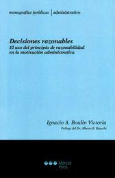 DECISIONES RAZONABLES. EL USO PRINCIPIO DE RAZONABILIDAD EN LA MOTIVACIÓN ADMINISTRATIVA