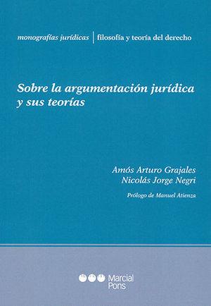 SOBRE LA ARGUMENTACIÓN JURÍDICA Y SUS TEORÍAS