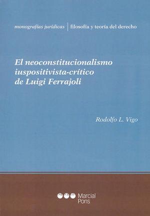 NEOCONSTITUCIONALISMO IUSPOSITIVISTA-CRITICO DE LUIGI FERRAJOLI, EL