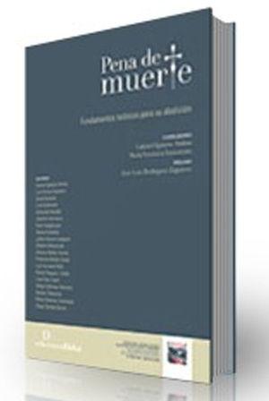 PENA DE MUERTE. FUNDAMENTOS TEORICOS PARA SU ABOLICION