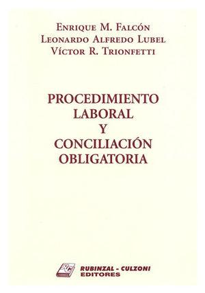 PROCEDIMIENTO LABORAL Y CONCILIACIÓN OBLIGATORIA. (2 TOMOS)