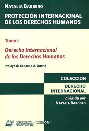 PROTECCION INTERNACIONAL DE LOS DERECHOS HUMANOS TOMO I