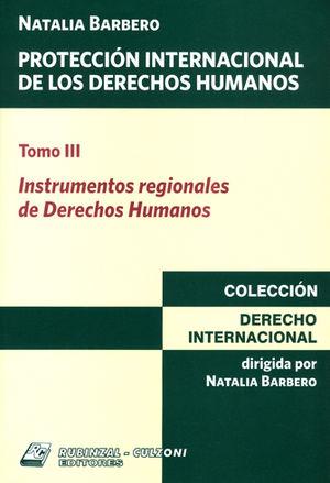 PROTECCION INTERNACIONAL DE LOS DERECHOS HUMANOS TOMO III