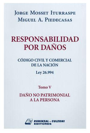 RESPONSABILIDAD POR DAÑOS. CÓDIGO CIVIL Y COMERCIAL. TOMO 05
