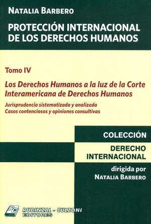 PROTECCIÓN INTERNACIONAL DE LOS DERECHOS HUMANOS TOMO IV