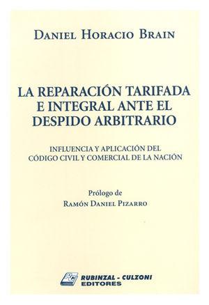 REPARACIÓN TARIFADA E INTEGRACIÓN ANTE EL DESPIDO ARBITRARIO, LA