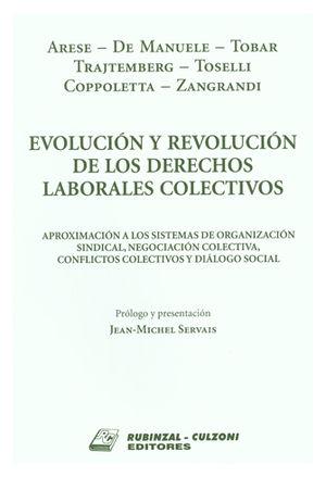 EVOLUCIÓN Y REVOLUCIÓN DE LOS DERECHOS LABORALES COLECTIVOS