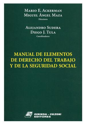 MANUAL DE ELEMENTOS DE DERECHO DEL TRABAJO Y DE LA SEGURIDAD SOCIAL