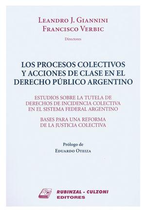 PROCESOS COLECTIVOS Y ACCIONES DE CLASE EN EL DERECHO PÚBLICO ARGENTINO, LOS