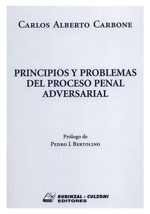 PRINCIPIOS Y PROBLEMAS DEL PROCESO PENAL ADVERSARIAL