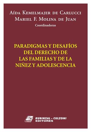 PARADIGMAS Y DESAFIOS DEL DERECHO DE LAS FAMILIAS Y DE LA NIÑEZ Y ADOLESCENCIA