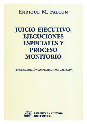 JUICIO EJECUTIVO - 2 TOMOS (TERCERA EDICIÓN AMPLIADA Y ACTUALIZADA)