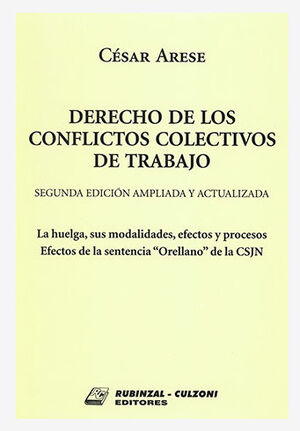 DERECHO DE CONFLICTOS COLECTIVOS DE TRABAJO (SEGUNDA EDICIÓN AMPLIADA Y ACTUALIZADA)