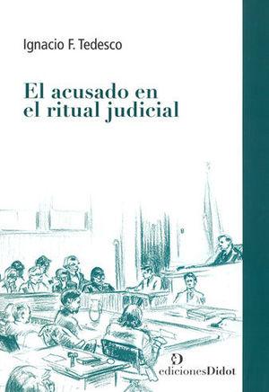 ACUSADO EN EL RITUAL JUDICIAL, EL