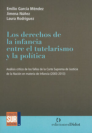 DERECHOS DE LA INFANCIA ENTRE EL TUTELARISMO Y LA POLICIA